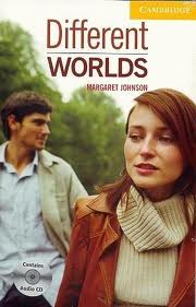 Literatura:  Different Worlds* Ed. Cambridge