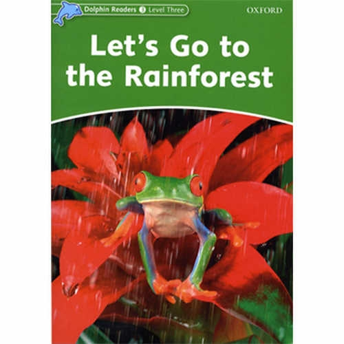 Literatura:  Let s Go To The Rainforest * Oxford Dolphin 3