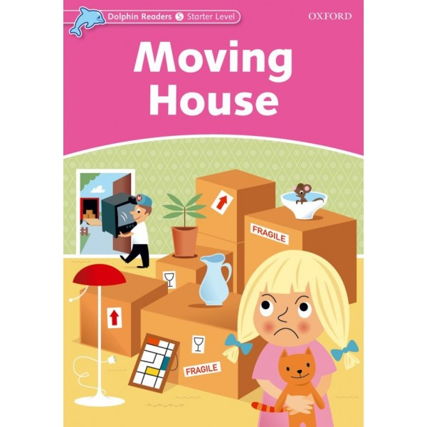 Literatura:  Moving House * Dolphin Starter Ed. Oxford