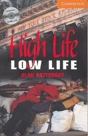 Literatura:  High Life Low Life *Cambridge